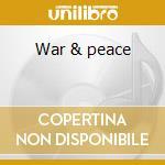 War & peace cd musicale di Sergei Prokofiev