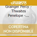 Grainger edition v.16 cd musicale di Percy Grainger