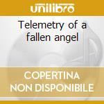 Telemetry of a fallen angel cd musicale