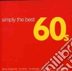 SIMPLY THE BEST 60's cd musicale di ARTISTI VARI