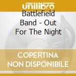 Out for the night cd musicale di Band Battlefield
