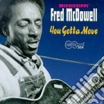 You gotta move cd musicale di Fred Mcdowell