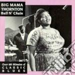 Ball n' chain cd musicale di Big mama thornton