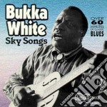 Sky songs cd musicale di Bukka White