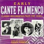 Early cante flamenco cd musicale di Artisti Vari