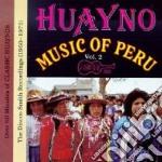 Huayno of peru' vol.2 cd musicale di Artisti Vari