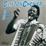 Sings the blues cd musicale di Clifton Chenier