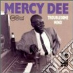 Mercy Dee - Troublesome Mind cd musicale di Dee Mercy