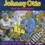 Spirit of the black... cd musicale di Johnny otis & his or