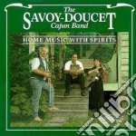 Savoy & Doucet Cajun Band - Home Music With Spirits cd musicale di The savoy doucet caj