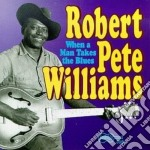 When a man takes the... cd musicale di Robert pete williams