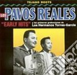 Los Pavos Reales - Early Hits cd musicale di Los pavos reales