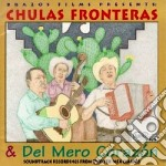 Tex-mex classics - cd musicale di Chulas fronteras & del mero co