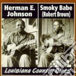 Louisiana country blues - cd musicale di Smiky babe & herman e.johnson