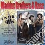 On the air - maddox rose cd musicale di Maddox brothers & rose