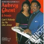 Can't nobody do me like - cd musicale di Aubrey ghent & friends