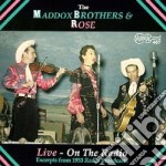 Maddox Brothers & Rose - Live,on The Radio cd musicale di The maddox brothers & rose