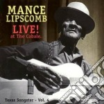 Mance Lipscomb - Live At The Cabale cd musicale di LIPSCOMB MANCE