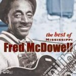 The best of... - mcdowell fred cd musicale di Fred mcdowell + 2 bt