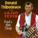 Donald Thibodeaux & Cajun Fever - Fred's Hot Step cd musicale di Donald thibodeaux & cajun feve