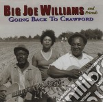 Going back to crawford - williams big joe cd musicale di Big joe williams