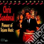 Pioneer of tejano music - cd musicale di Sandoval Chris