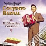Conjunto Bernal - Mi Humilde Corazon cd musicale di Bernal Conjunto