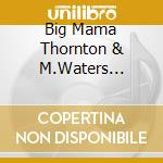 WITH THE MUDDY WATERS BLUES BAND '65 cd musicale di THORNTON BIG MAMA