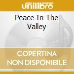 PEACE IN THE VALLEY                       cd musicale di Steve Wingfield
