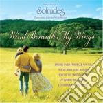 WIND BENEATH MY WINGS                     cd musicale di Richard Evans