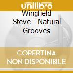 NATURAL GROOVES                           cd musicale di Steve Wingfield