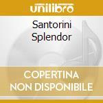 SANTORINI SPLENDOR                        cd musicale di Rudy Antonopoulus