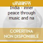 India - inner peace through music and na cd musicale di George Koller
