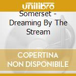DREAMING BY THE STREAM                    cd musicale di Donald Quan