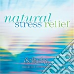 NATURAL STRESS RELIEF                     cd musicale di David Bradstreet