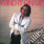 Pat Mclaughlin - Wind It On Up cd musicale di Pat Mclaughlin