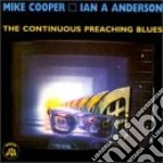 The continuous preaching - cd musicale di Mike cooper & ian a.anderson