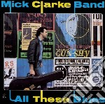 All these blues cd musicale di Mick clarke band
