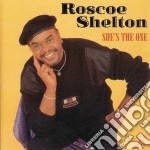She's the one - cd musicale di Roscoe Shelton
