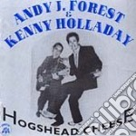 Andy J.forest & Kenny Holladay - Hogshead Cheese cd musicale di Andy j.forest & kenn