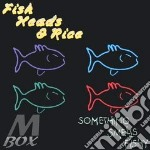 SOMETHING SMELLS FISHY                    cd musicale di FISH HEADS & RICE