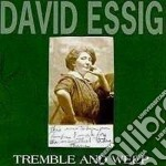 Tremble and weep - essig david cd musicale di Essig David