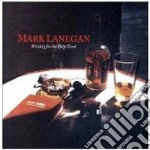 WHISKEY FOR THE HOLY GHOST cd musicale di Mark Lanegan