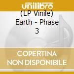 (LP VINILE) PHASE 3 - THRONES AND DOMINIONS           lp vinile di EARTH