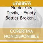 EMPTY BOTTLES BROKEN HEARTS cd musicale di Murder city devils