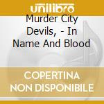 IN NAME AND BLOOD cd musicale di Murder city devils