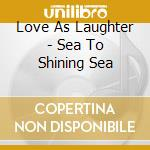 Sea to shining sea cd musicale