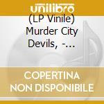(LP VINILE) THELEMA                                   lp vinile di MURDER CITY DEVILS