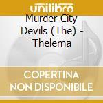 THELEMA                                   cd musicale di MURDER CITY DEVILS
