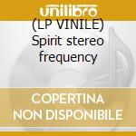 (LP VINILE) Spirit stereo frequency lp vinile